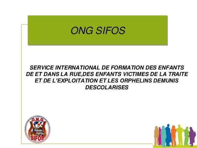 SERVICE INTERNATIONAL DE FORMATION DES ENFANTS DE ET DANS LA RUE,DES ENFANTS VICTIMES DE LA TRAITE ET DE L'EXPLOITATION ET...