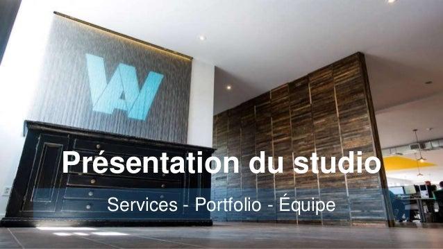 Services - Portfolio - Équipe Présentation du studio