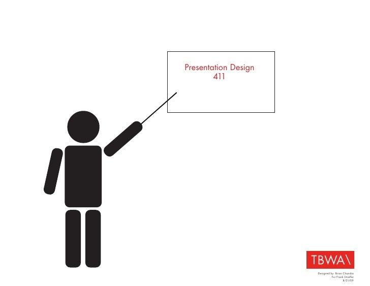 Presentation Design        411                      Designed by :Brian Chandra                                For Frank St...