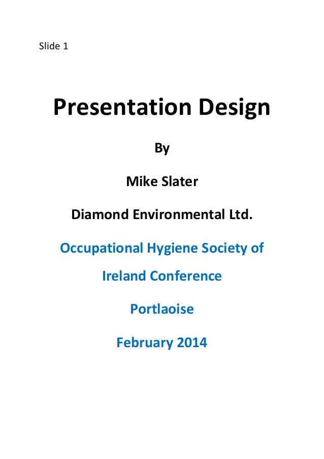 Slide 1  Presentation Design By Mike Slater Diamond Environmental Ltd. Occupational Hygiene Society of Ireland Conference ...