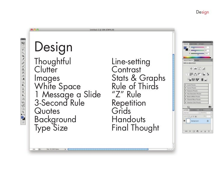 Design> 1 Message a Slide             1 Message a Slide         Our audiences will read the first 1-2 points but by the ti...