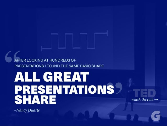"""ALL GREAT PRESENTATIONS SHARE ""AFTER LOOKING AT HUNDREDS OF PRESENTATIONS I FOUND THE SAME BASIC SHAPE watch the talk → –..."