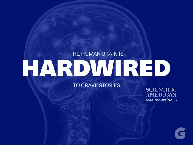 HARDWIRED THE HUMAN BRAIN IS TO CRAVE STORIES read the article →