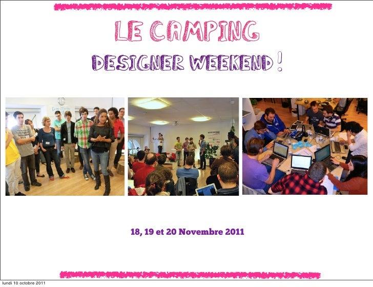 Le Camping                        Designer Weekend !                           18, 19 et 20 Novembre 2011lundi 10 octobre ...