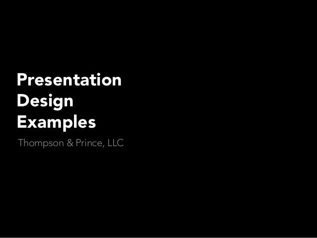 Presentation Design Examples Thompson & Prince, LLC