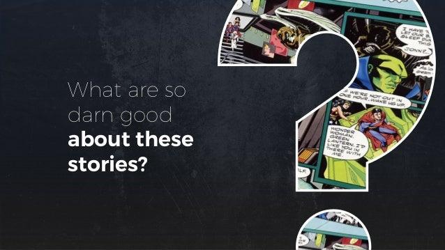 5 Storytelling Lessons From Superhero Stories Slide 4