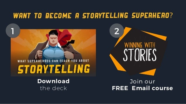 want to become a storytelling superhero? Download the deck Join our FREE Email course 1 2