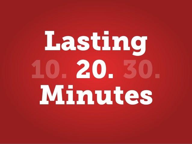 Minutes 10. 20. 30. Lasting