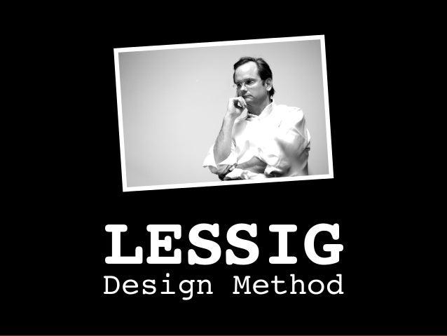 LESSIGDesign Method
