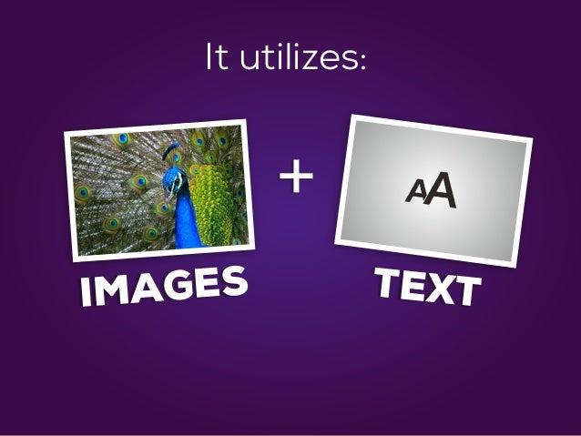 + IMAGES TEXT It utilizes: