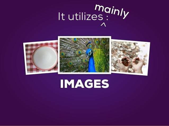 IMAGES It utilizes : ^ mainly