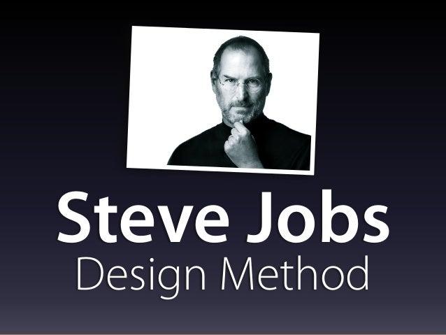 Steve Jobs Design Method