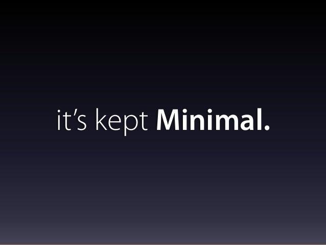 it's kept Minimal.
