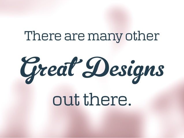 Great Designs out there. There are many other