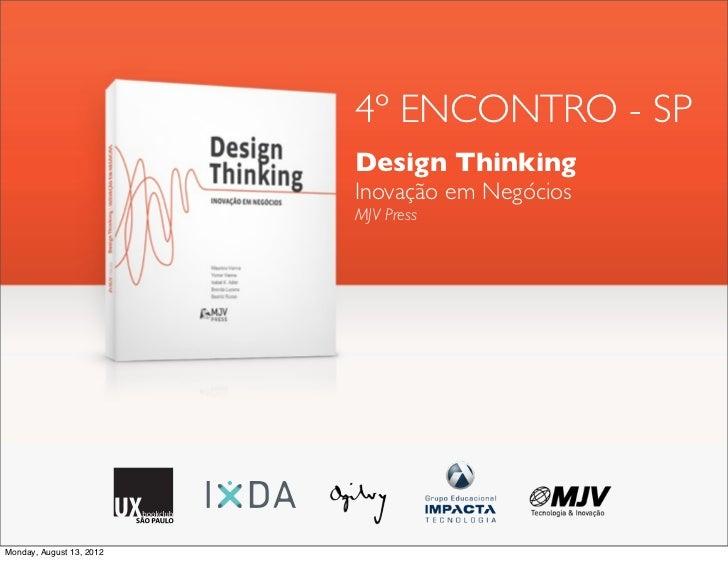 4º ENCONTRO - SP                          Design Thinking                          Inovação em Negócios                   ...