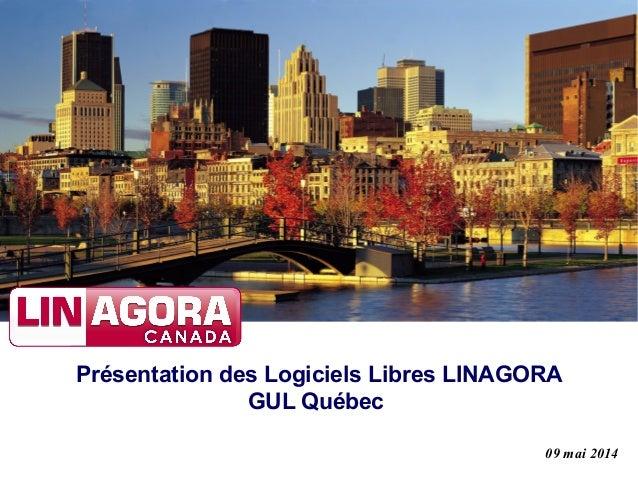 Présentation des Logiciels Libres LINAGORA GUL Québec 09 mai 2014