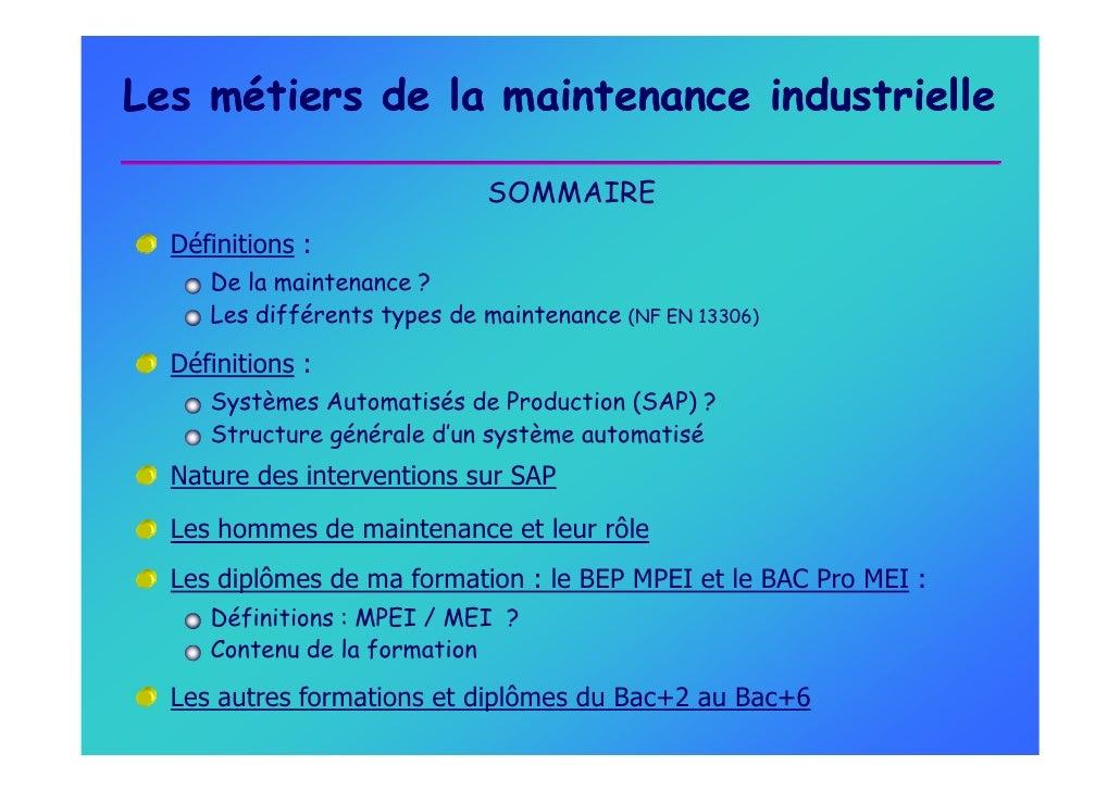 Les métiers de la maintenance industrielle                               SOMMAIRE   Définitions :      De la maintenance ?...