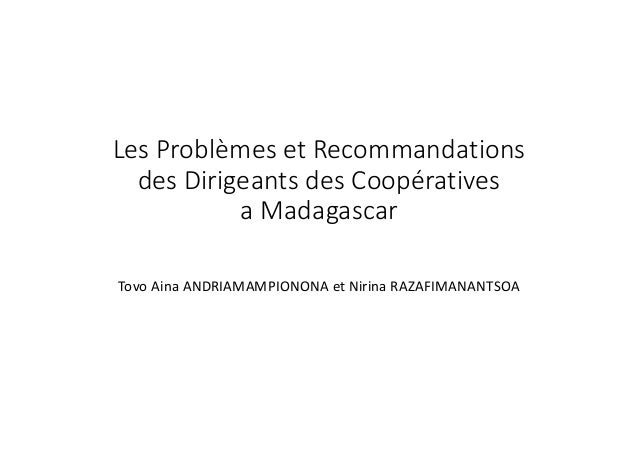 LesProblèmesetRecommandations desDirigeantsdesCoopératives aMadagascar Tovo Aina ANDRIAMAMPIONONAetNirina RAZAFI...