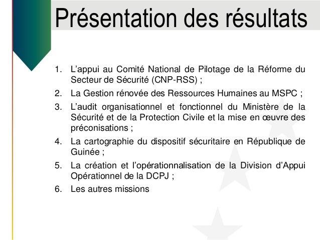 1. L'appui au Comité National de Pilotage de la Réforme du Secteur de Sécurité (CNP-RSS) ; 2. La Gestion rénovée des Resso...