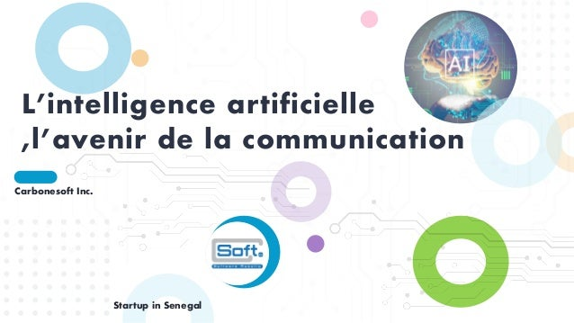 L'intelligence artificielle ,l'avenir de la communication Carbonesoft Inc. Startup in Senegal