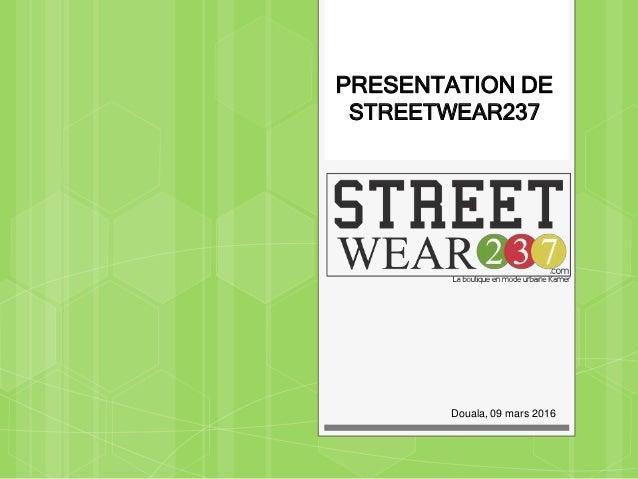 PRESENTATION DE STREETWEAR237 Douala, 09 mars 2016