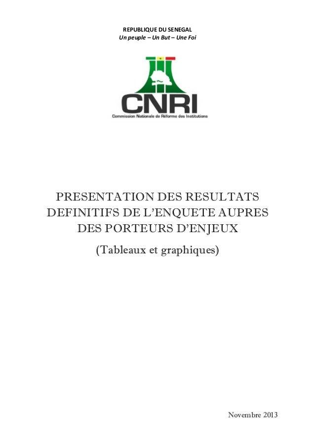 REPUBLIQUE  DU  SENEGAL   Un  peuple  –  Un  But  –  Une  Foi   PRESENTATION DES RESULTATS DEFINITIF...