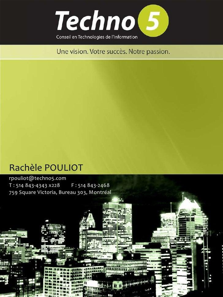 Rachèle POULIOT [email_address] T : 514 843-4343 x228  F : 514 843-2468 759 Square Victoria, Bureau 303, Montréal