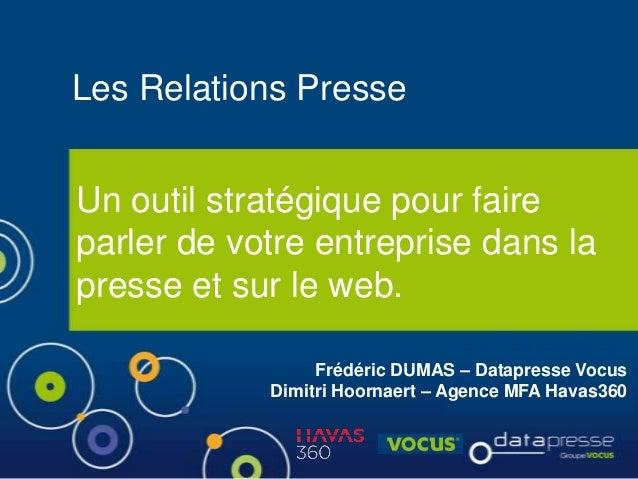 Les Relations PresseUn outil stratégique pour faireparler de votre entreprise dans lapresse et sur le web.                ...