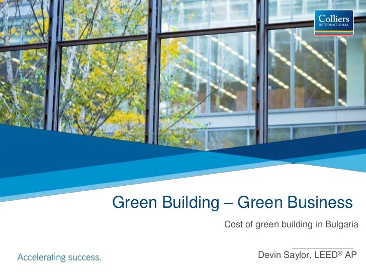 Green Building – Green Business <br />Cost of green building in Bulgaria<br />Devin Saylor, LEED® AP<br />