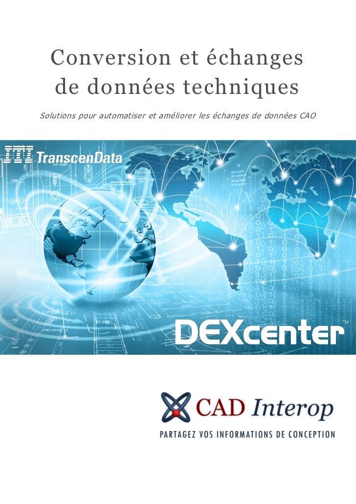 Conversion et échanges  de données techniquesSolutions pour automatiser et améliorer les échanges de données CAO