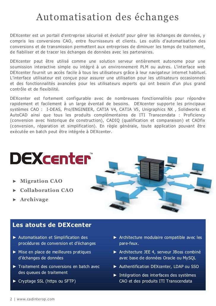 Automatisation des échangesDEXcenter est un portail dentreprise sécurisé et évolutif pour gérer les échanges de données, y...