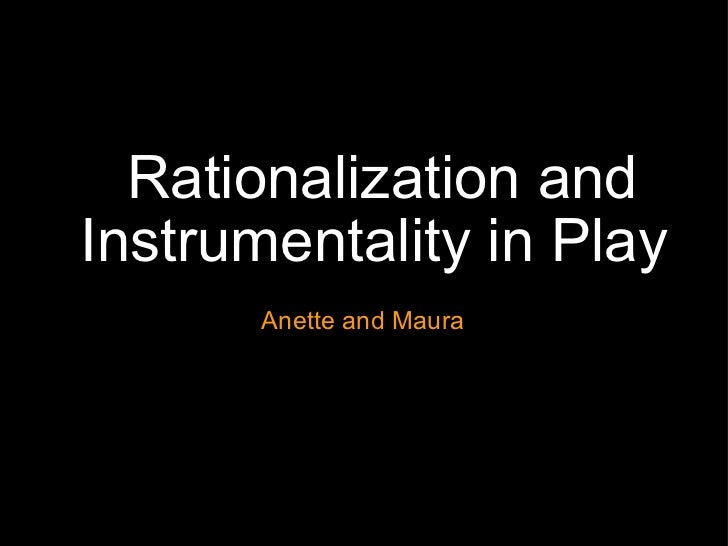 Rationalization and Instrumentality in Play Anette and Maura