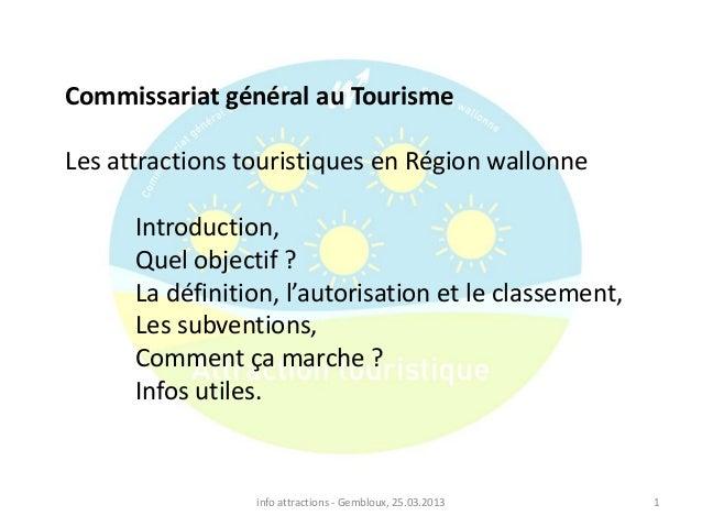 Commissariat général au Tourisme Les attractions touristiques en Région wallonne Introduction, Quel objectif ? La définiti...
