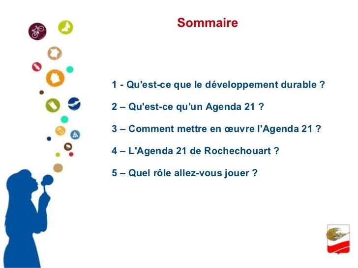 1 - Qu'est-ce que le développement durable ? 2 – Qu'est-ce qu'un Agenda 21 ? 3 – Comment mettre en œuvre l'Agenda 21 ? 4 –...