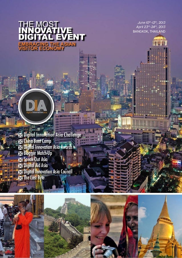 THE MOSTINNOVATIVEDIGITAL EVENTEMBRACING THE ASIANVISITOR ECONOMYJune 10th-12th, 2013April 23rd-24th, 2013BANGKOK, THAILAN...