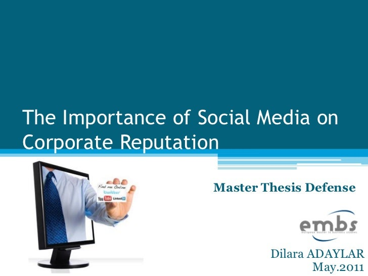 The Importance of Social Media onCorporate Reputation                   Master Thesis Defense                           Di...