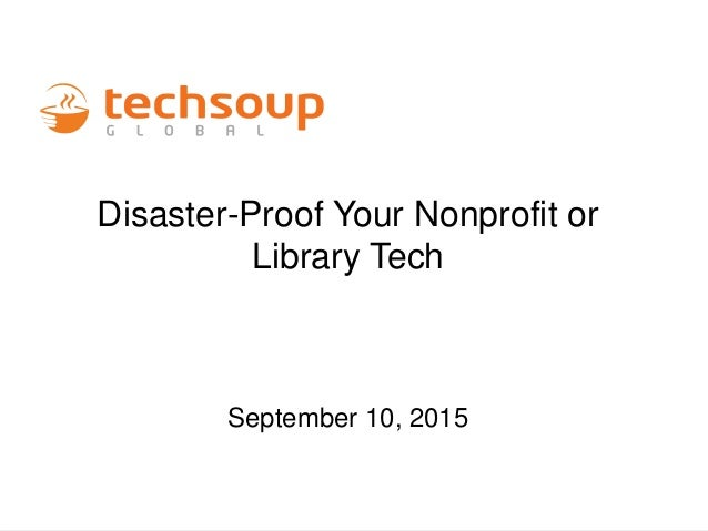 Disaster-Proof Your Nonprofit or Library Tech September 10, 2015