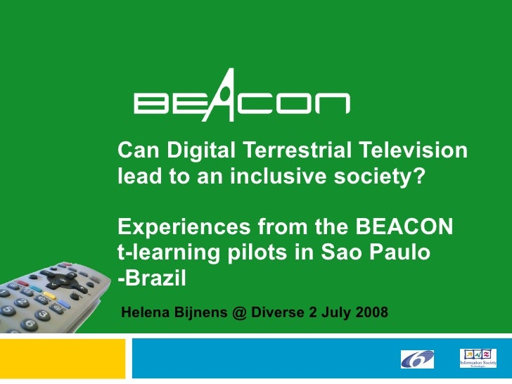 Can Digital Terrestrial Television lead to an inclusive society?  Experiences from the BEACON  t-learning pilots in Sao Pa...