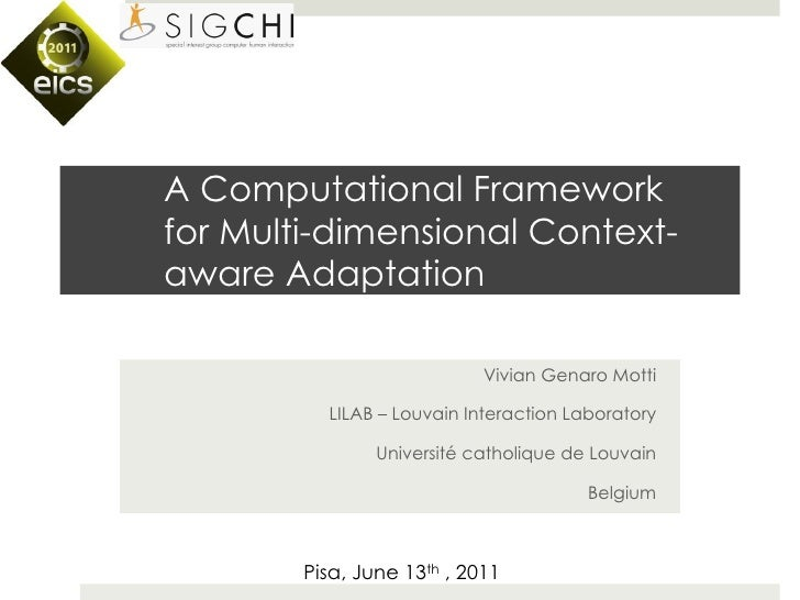 A Computational Frameworkfor Multi-dimensional Context-aware Adaptation                            Vivian Genaro Motti    ...
