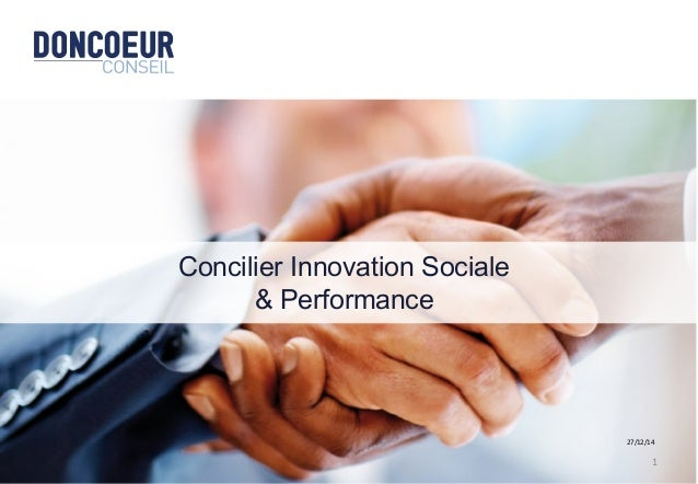 Concilier Innovation Sociale & Performance 27/12/14   1