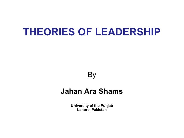 theories of a leadership Early theories on leadership focused on the traits and characteristics of the individual leader those theories determined that great leaders are born with the traits necessary to lead groups of individuals.