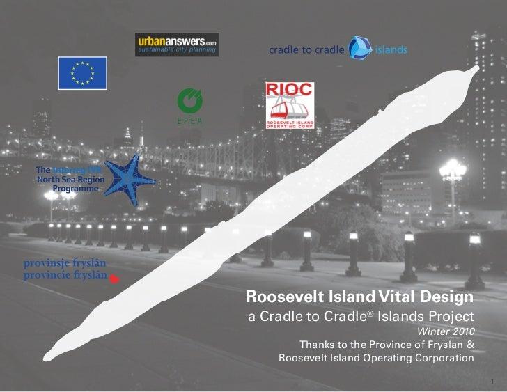 Roosevelt Island Vital Designa Cradle to Cradle® Islands Project                               Winter 2010       Thanks to...
