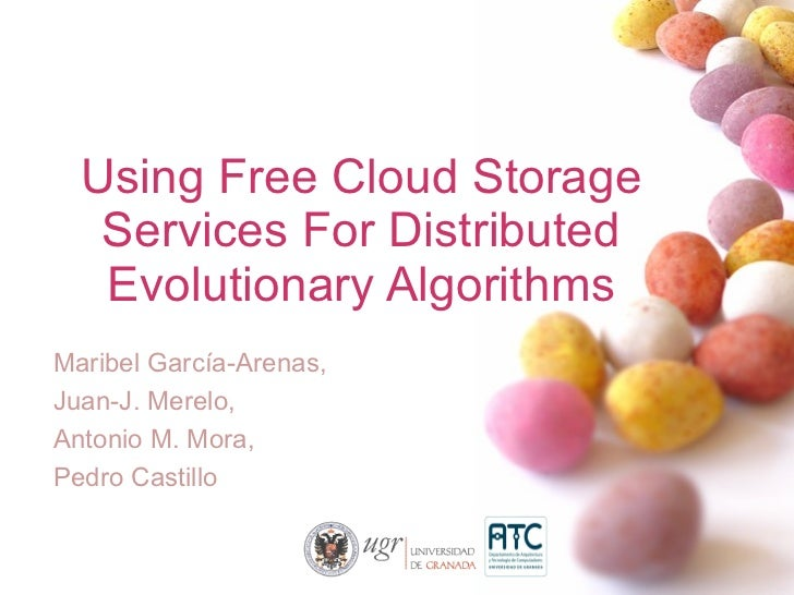 Using Free Cloud Storage   Services For Distributed   Evolutionary AlgorithmsMaribel García-Arenas,Juan-J. Merelo,Antonio ...