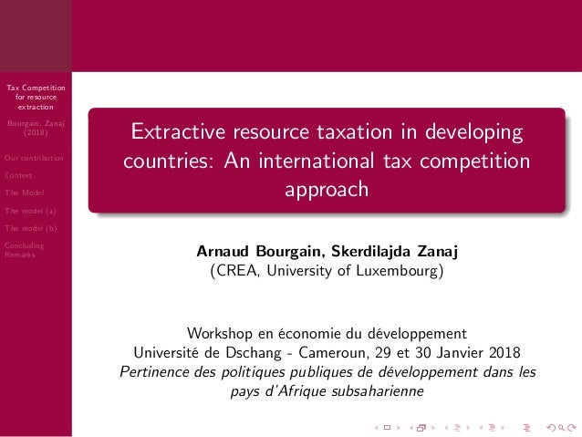Tax Competition for resource extraction Bourgain, Zanaj (2018) Our contribution Context The Model The model (a) The model ...