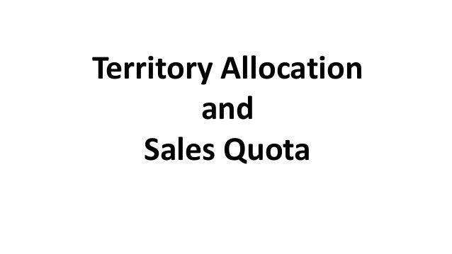 SALES TERRITORY ALLOCATION & SALES QUOTA