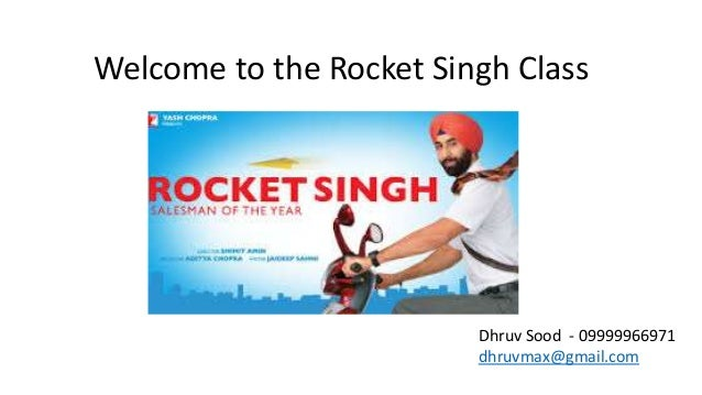Welcome to the Rocket Singh Class Dhruv Sood - 09999966971 dhruvmax@gmail.com