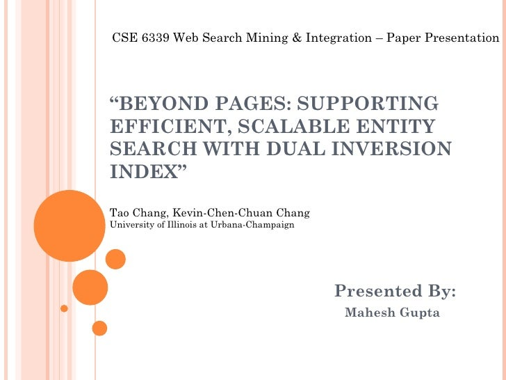 """"""" BEYOND PAGES: SUPPORTING EFFICIENT, SCALABLE ENTITY SEARCH WITH DUAL INVERSION INDEX"""" Tao Chang, Kevin-Chen-Chuan Chang ..."""