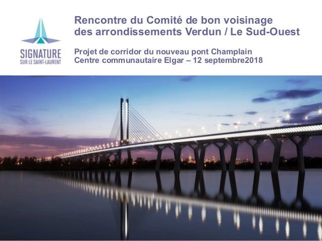 › Rencontre du Comité de bon voisinage › des arrondissements Verdun / Le Sud-Ouest › Projet de corridor du nouveau pont Ch...