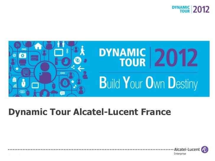 Dynamic Tour Alcatel-Lucent France