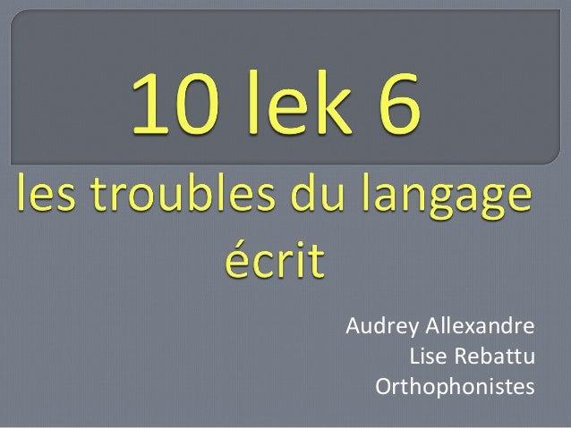 Audrey Allexandre  Lise Rebattu  Orthophonistes